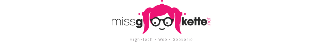 Missgeekette.net | L'actualité Geek par une Geekette